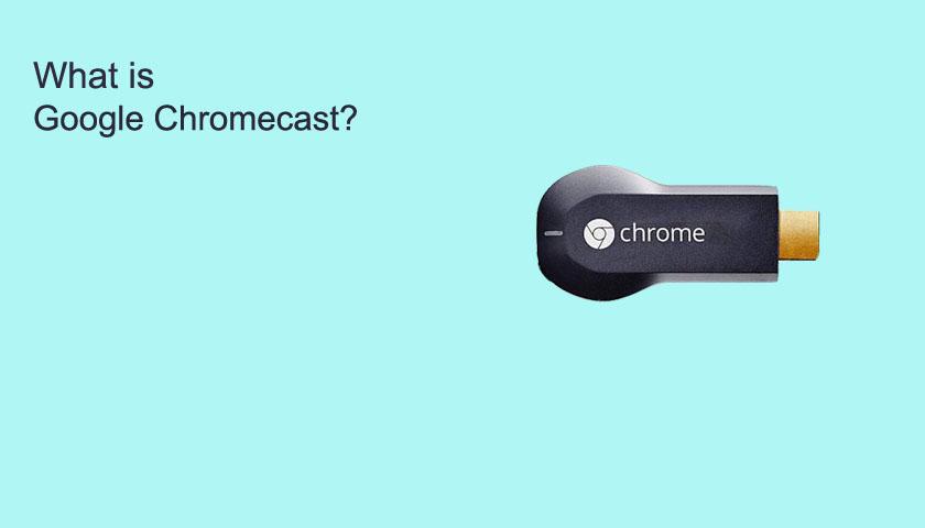 what-is-google-chromecast