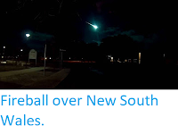 https://sciencythoughts.blogspot.com/2019/07/fireball-over-new-south-wales.html