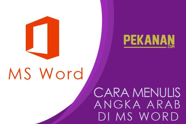 Cara Termudah Mengetik Angka Arab Pada Ms Word
