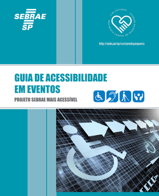 Guia de Acessibilidade em Eventos – Projeto Sebrae Mais Acessível