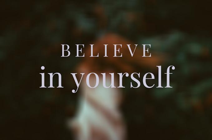 Πίστεψε στον εαυτό σου.