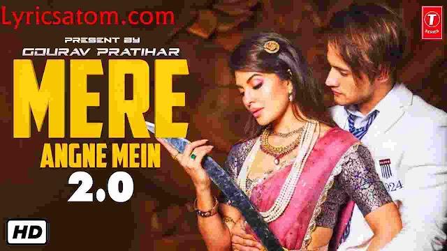 Mere Angne Mein 2.0 Lyrics | Jacqueline F, Asim Riaz, Neha Kakkar