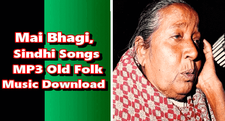 Mai Bhagi-Top 20 Sindhi Lok Geet Songs Free Download