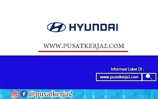 Loker SMA SMK D3 S1 September 2020 PT Hyundai Motor Manufacturing Indonesia