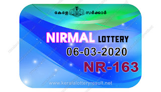 kerala lottery result, kerala lottery kl result, yesterday lottery results, lotteries results, keralalotteries, kerala lottery, keralalotteryresult,  kerala lottery result live, kerala lottery today, kerala lottery result today, kerala lottery results today, today kerala lottery result, Nirmal lottery results, kerala lottery result today Nirmal, Nirmal lottery result, kerala lottery result Nirmal today, kerala lottery Nirmal today result, Nirmal kerala lottery result, live Nirmal lottery NR-163, kerala lottery result 06.03.2020 Nirmal NR 163 06 March 2020 result, 06 03 2020, kerala lottery result 06-03-2020, Nirmal lottery NR 163 results 06-03-2020, 06/03/2020 kerala lottery today result Nirmal, 06/03/2020 Nirmal lottery NR-163, Nirmal 06.03.2020, 06.03.2020 lottery results, kerala lottery result March 06 2020, kerala lottery results 06th March 2020, 06.03.2020 week NR-163 lottery result, 06.03.2020 Nirmal NR-163 Lottery Result, 06-03-2020 kerala lottery results, 06-03-2020 kerala state lottery result, 06-03-2020 NR-163, Kerala Nirmal Lottery Result 06/03/2020,   KeralaLotteryResult.net