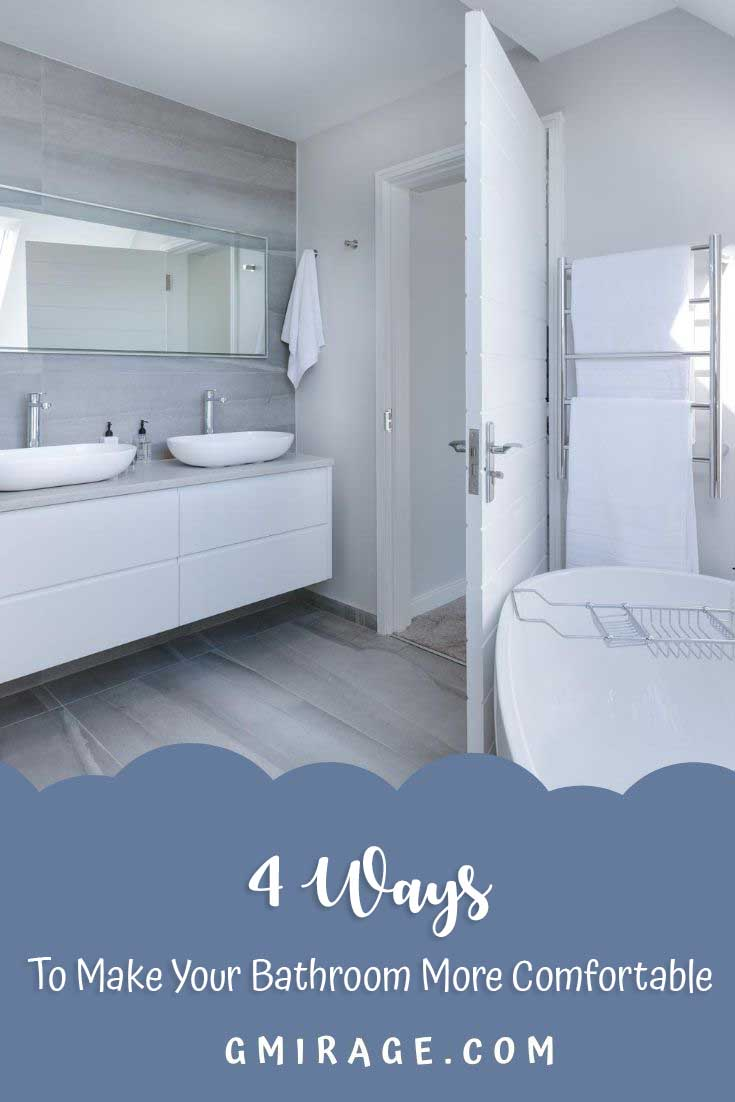 4 Ways To Make Your Bathroom More Comfortable
