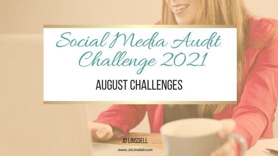 The Social Media Audit Challenge 2021: The August Challenges (LinkedIn)