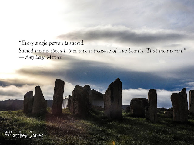 """Every single person is sacred. Sacred means special, precious, a treasure of beauty. That means you"" - Amy Leigh Mercree"