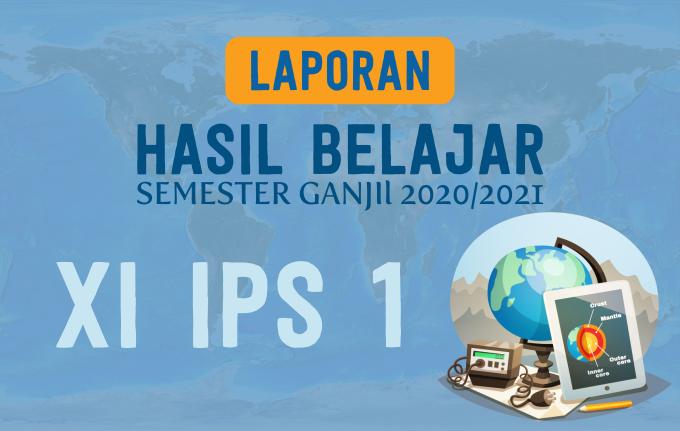 LAPORAN HASIL BELAJAR XI IPS 1