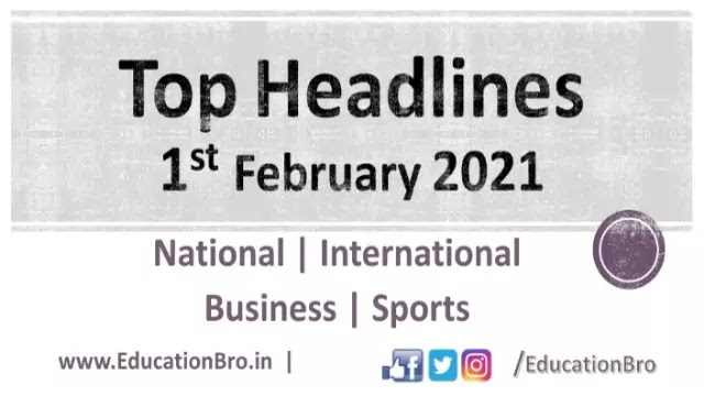 Top Headlines 1st February 2021 EducationBro