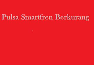 Pulsa Smartfren Berkurang