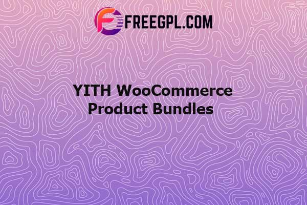 YITH WooCommerce Product Bundles Nulled Download Free