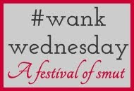 Written smut with a hashtag prompt every Wednesday