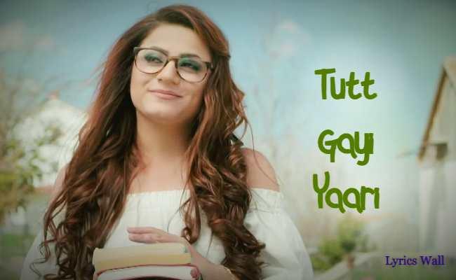 Tutt Gayi Yaari Song Lyrics