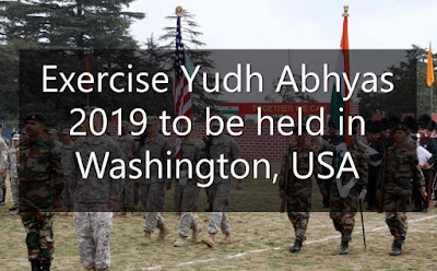 Indo-US joint military exercise Yudh Abhyas 2019 to be held in Washington, USA