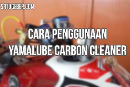 Cara Pakai Yamalube Carbon Cleaner yang Baik dan Benar