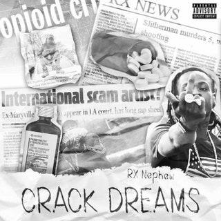 Rxk Nephew - Crack Dreams Music Album Reviews
