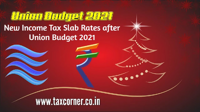 new-income-tax-slab-rates-after-union-budget-2021