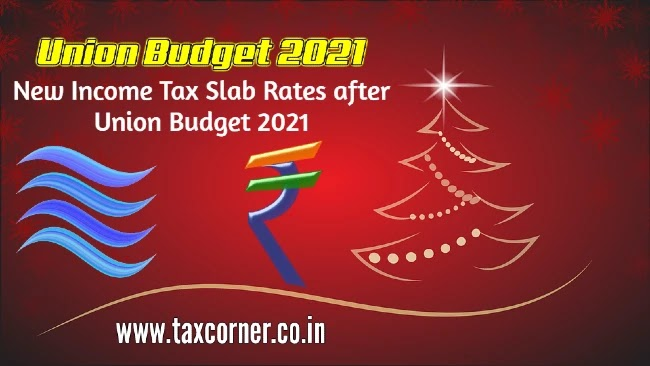 New Income Tax Slab Rates after Union Budget 2021