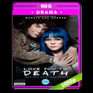 Te Amo Hasta La Muerte (2019) AMZN WEB-DL 1080p Latino