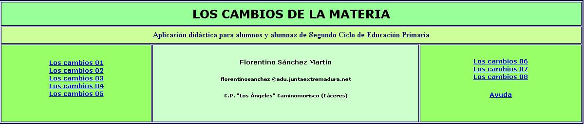 http://ceiploreto.es/sugerencias/cplosangeles.juntaextremadura.net/web/curso_3/naturales_3/cambiosdelamateria/indice.htm