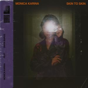 Monica Karina - Skin to Skin (Feat. Dipha Barus)