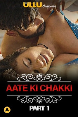 Charmsukh – Aate Ki Chakki (Part 1) Ullu Hindi WEB Series 720p x264 | 720p HEVC