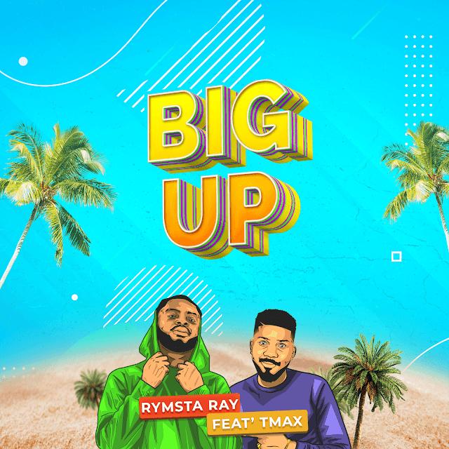 Music: Big Up -  Rymsta Ray