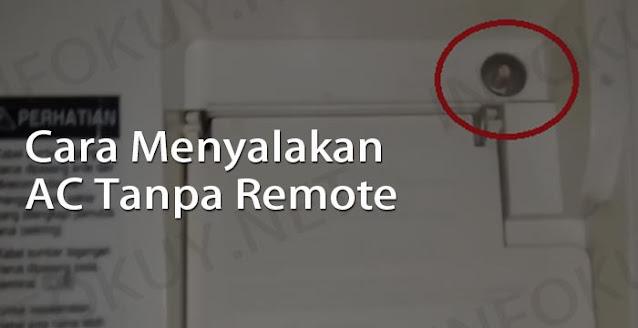 cara menyalakan ac tanpa remote