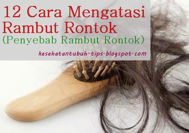 Cara Mengatasi Rambut Rontok (Penyebab Rambut Rontok)