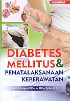 Judul Buku : Diabetes Mellitus & Penatalaksanaan Keperawatan