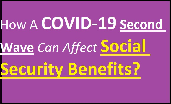 How-A-COVID-19-Second-Wave-Can-Affect-Social-Security-Benefits?