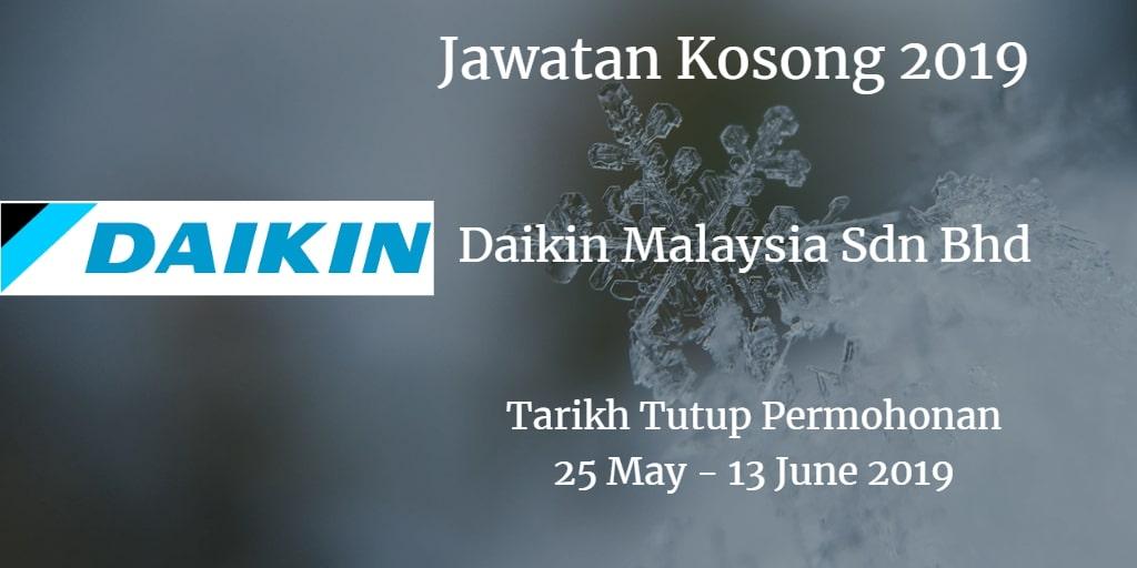 Jawatan Kosong Daikin Malaysia Sdn Bhd 25 May - 13 June 2019