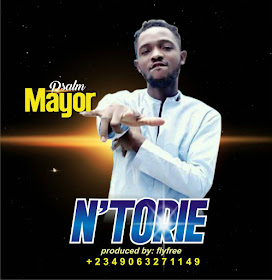 Music: Psalm Mayor - Ntorie