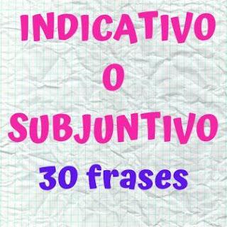 30 frases con indicativo o subjuntivo