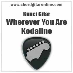 Chord Kunci Gitar Kodaline Wherever You Are