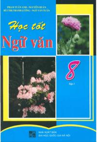 Học Tốt Ngữ Văn 8 Tập 1 - Phạm Tuấn Anh
