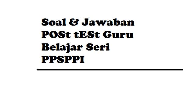 gambar kunci jawaban soal pos tes guru belajar Seri PPSPPI