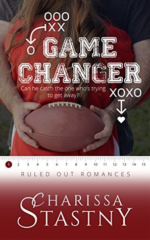 Game Changer (Ruled Out Romances Book 1) by Charissa Stastny