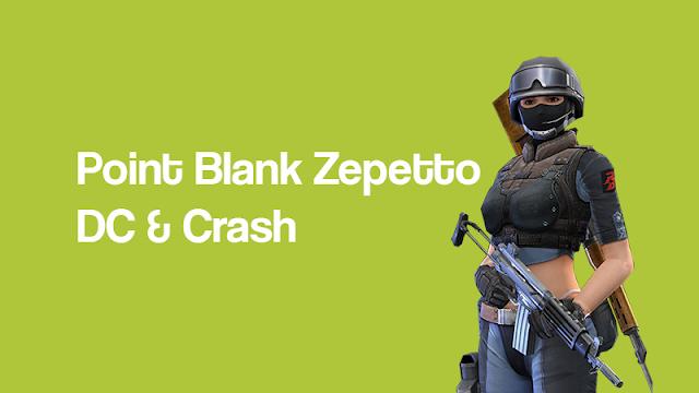 Cara mengatasi point blank zepetto sering keluar dc dan crash terbaru