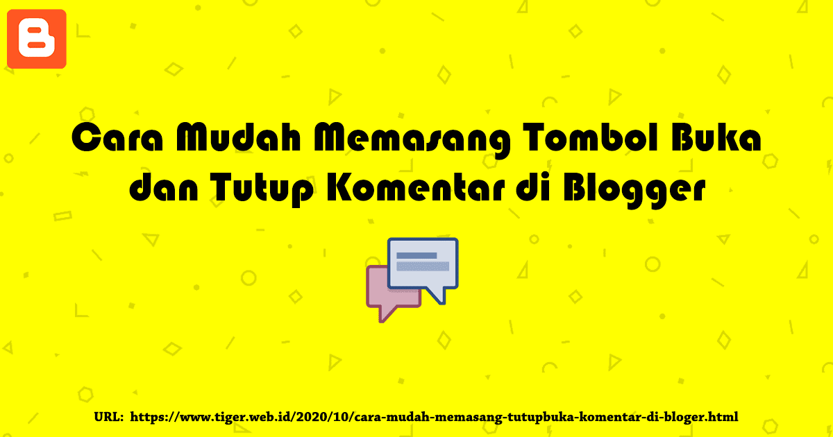 Cara Mudah Memasang Tombol Buka dan Tutup Komentar di Blogger