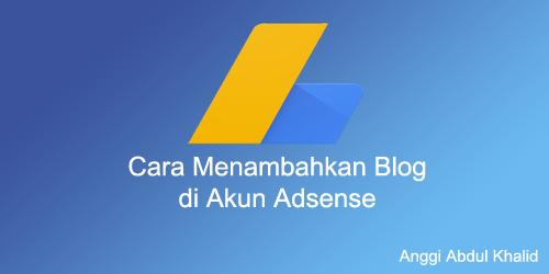 Cara Memasang banyak Blog di Akun Adsense
