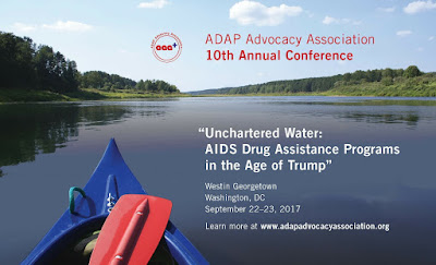 "ADAP Advocacy Association 10th Annual Conference - ""Unchartered Water: AIDS Drug Assistance Programs in the Age of Trump"""