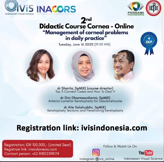"2nd Didactic Course Cornea-Online ""Management of corneal problems in daily practice""Tuesday, Jun 16 2020 (19:00 WIB)"