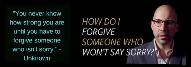How To Forgive Someone Who Isn't Sorry | 2020