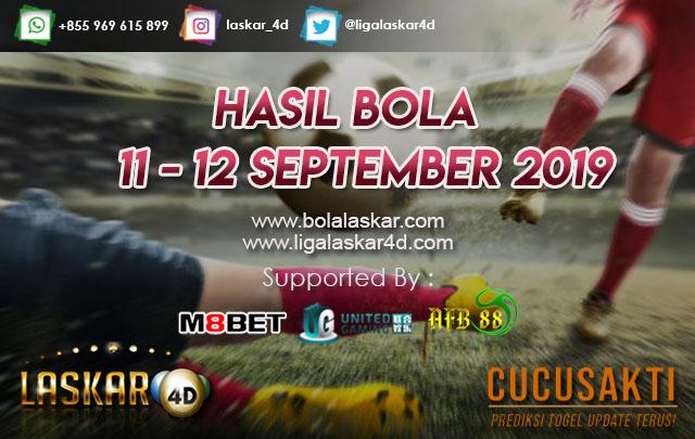 HASIL BOLA TANGGAL 11 – 12 September 2019