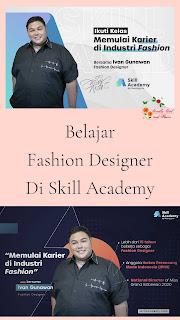 kelas fashion designer ivan gunawan skill academy