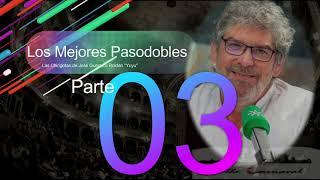 """Los mejores Pasodobles de José Guerrero Roldán """"Yuyu"""" (1989-2010): PARTE 3"""