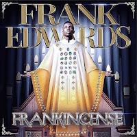 Download: Frankincense By Frank Edward - New Album @Frankrichboy