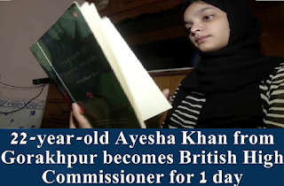 Ayesha Khan from Gorakhpur becomes British High Commissioner for 1 day